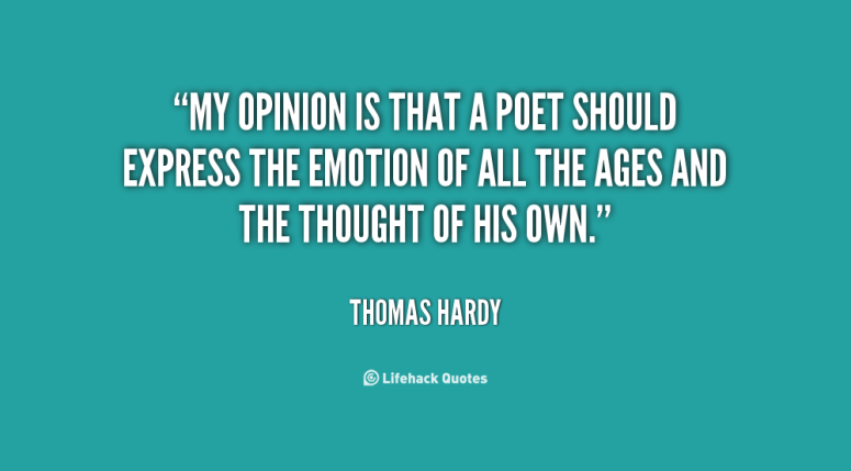 1702332590-quote-Thomas-Hardy-my-opinion-is-that-a-poet-should-43241